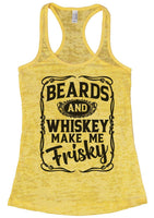 Beards and Whiskey Make Me Frisky Burnout Tank Top By Funny Threadz Funny Shirt Small / Yellow