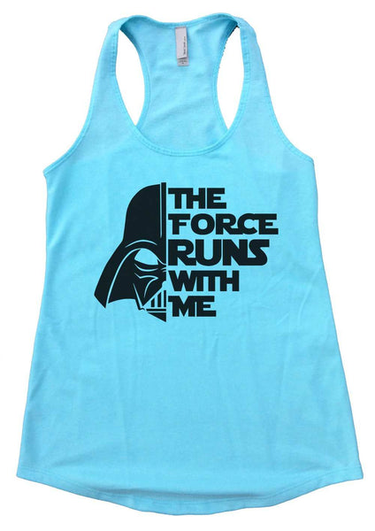 The Force Runs With Me Womens Workout Tank Top Funny Shirt Small / Cancun Blue