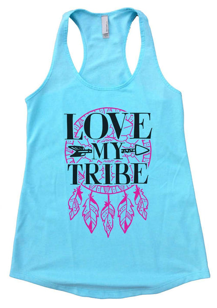 Love My Tribe Womens Workout Tank Top Funny Shirt Small / Cancun Blue