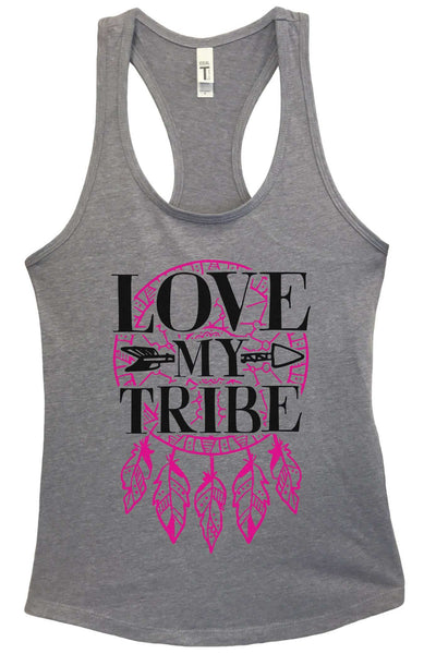 Love My Tribe Grapahic Design Fitted Tank Top Funny Shirt Small / Heather Grey