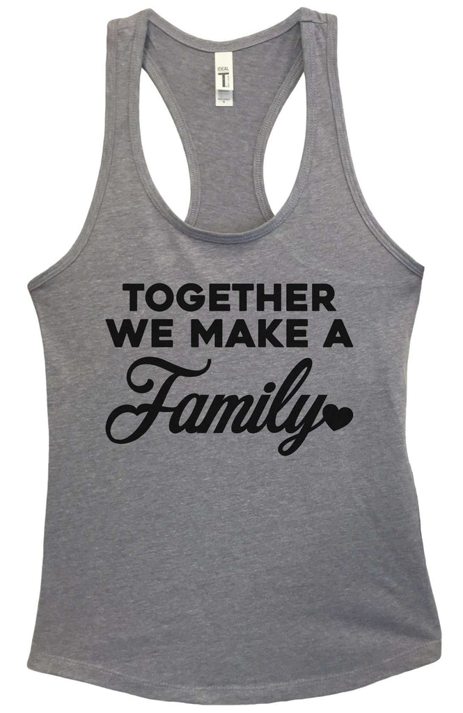 Together We Make A Family Grapahic Design Fitted Tank Top