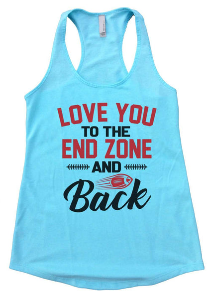 Love You to the End Zone and Back Womens Workout Tank Top Funny Shirt Small / Cancun Blue
