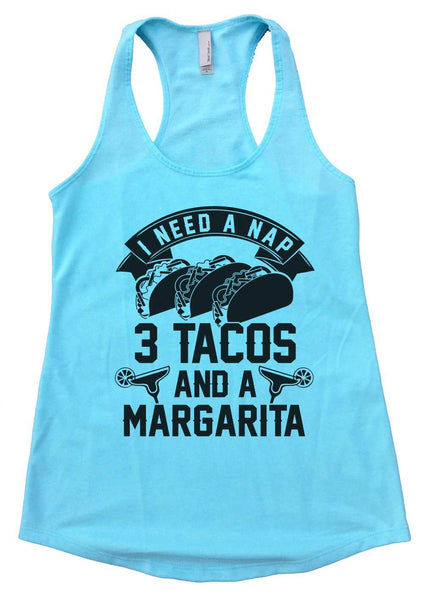 I Need A Nap Three Tacos And A Margarita Womens Workout Tank Top Funny Shirt Small / Cancun Blue