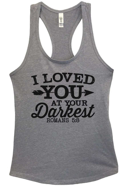 I loved you at your darkest Grapahic Design Fitted Tank Top Funny Shirt Small / Heather Grey