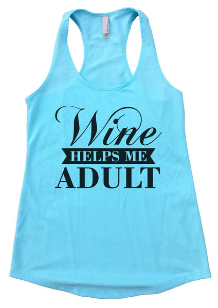 Wine helps me adult Womens Workout Tank Top Funny Shirt
