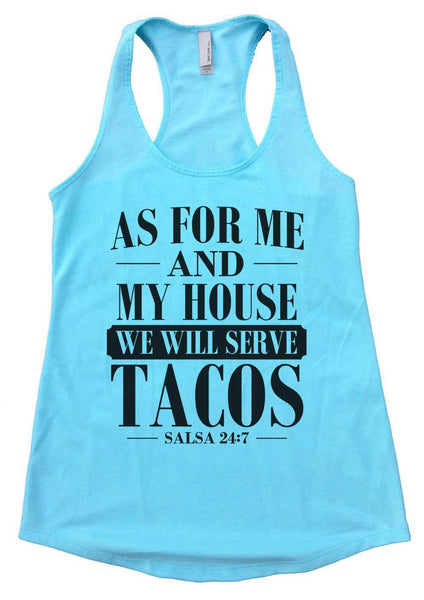 As for Me and My House we will Serve Tacos Womens Workout Tank Top Funny Shirt