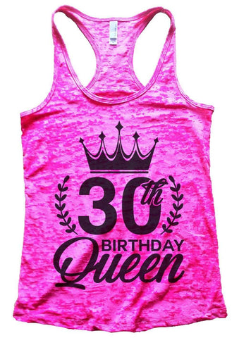 30th Birthday Queen Burnout Tank Top By Funny Threadz