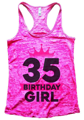35 Birthday Girl Burnout Tank Top By Funny Threadz
