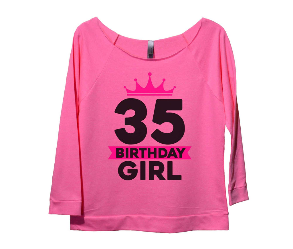 35 Birthday Girl Womens 3/4 Long Sleeve Vintage Raw Edge Shirt Funny Shirt Small / Pink