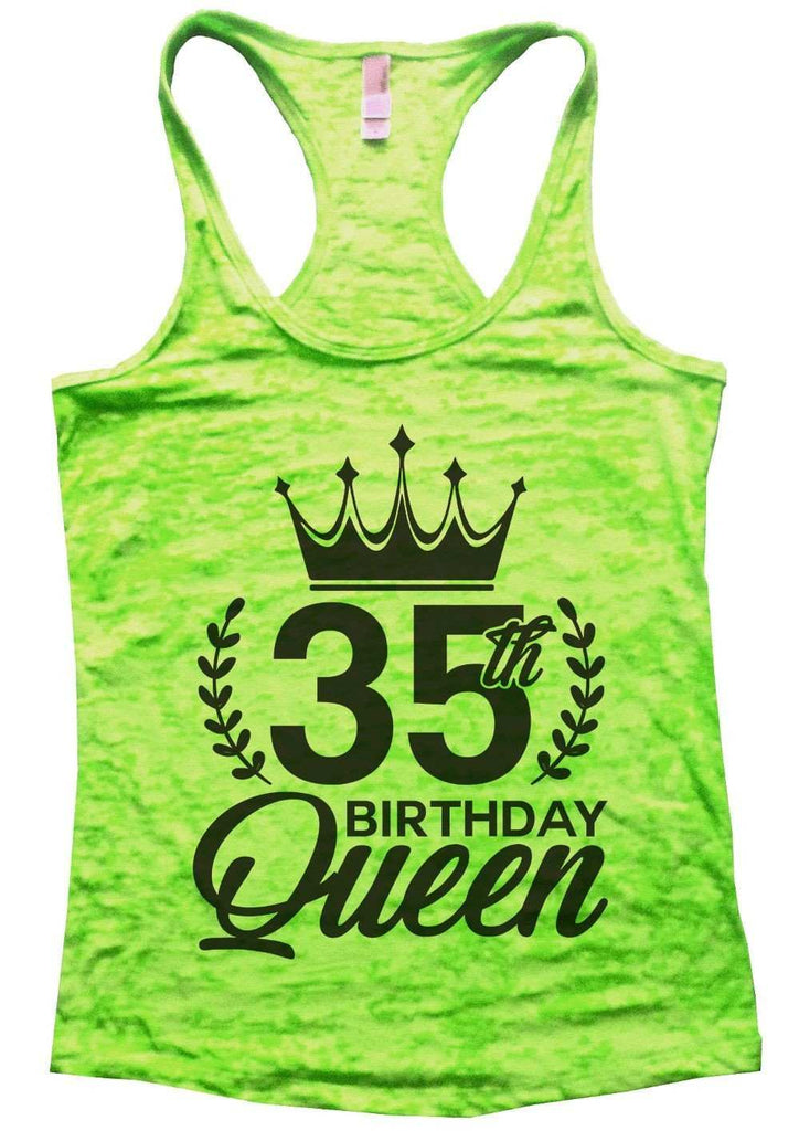 35th Birthday Queen Burnout Tank Top By Funny Threadz Funny Shirt Small / Neon Green