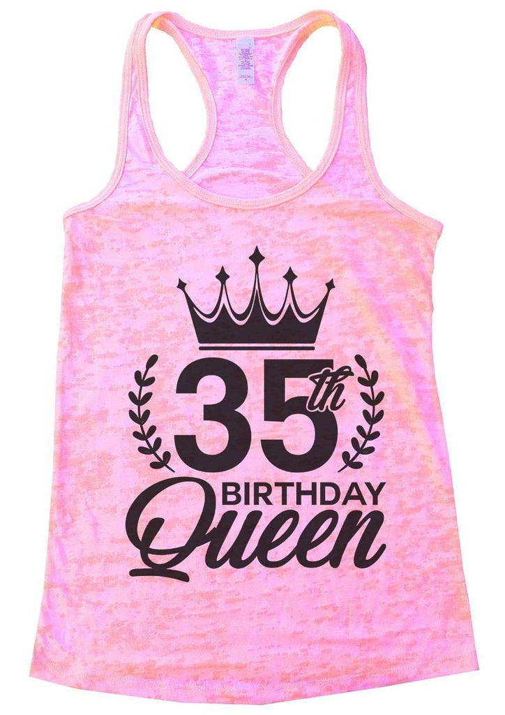 35th Birthday Queen Burnout Tank Top By Funny Threadz Funny Shirt Small / Light Pink