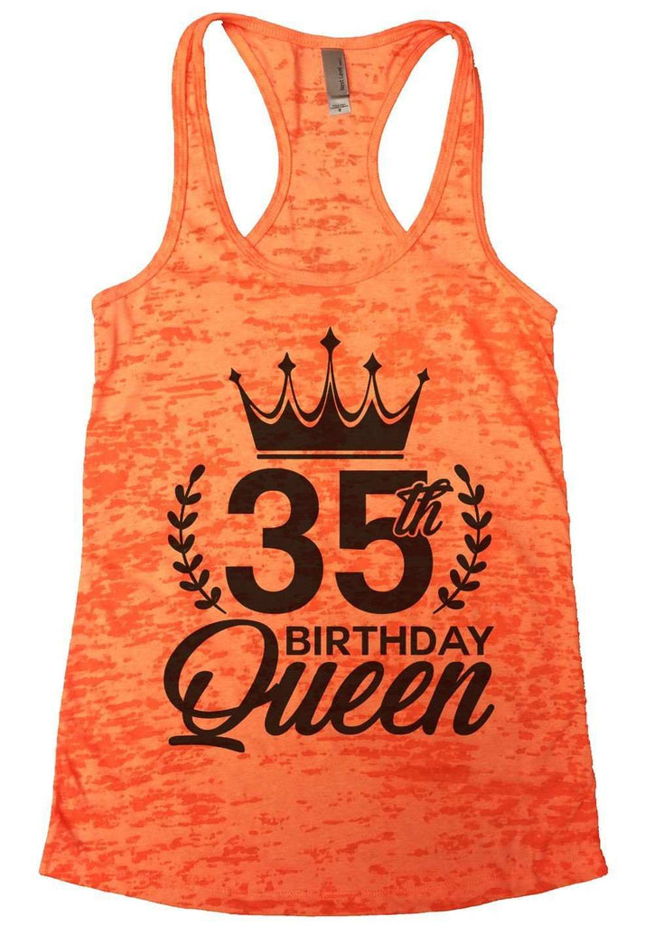 35th Birthday Queen Burnout Tank Top By Funny Threadz Funny Shirt Small / Neon Orange