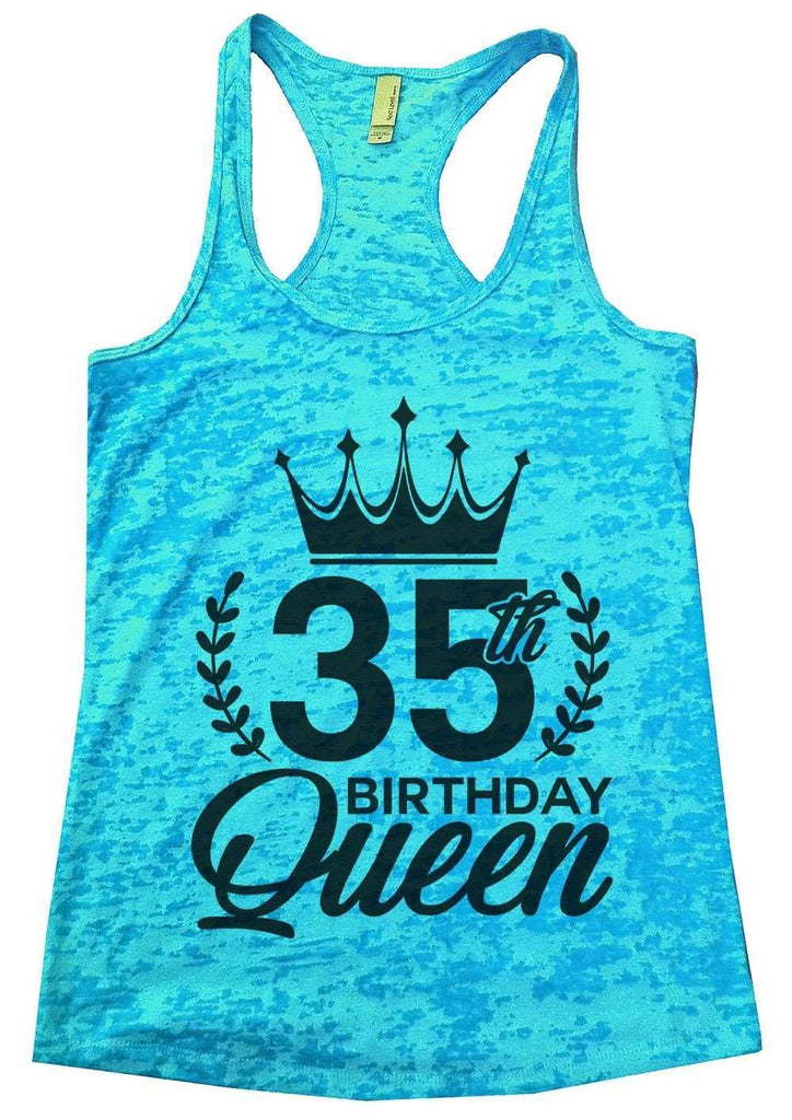 35th Birthday Queen Burnout Tank Top By Funny Threadz Funny Shirt Small / Tahiti Blue