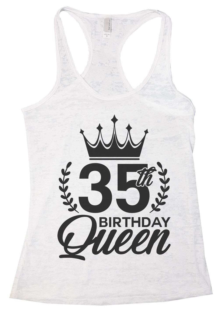 35th Birthday Queen Burnout Tank Top By Funny Threadz Funny Shirt Small / White