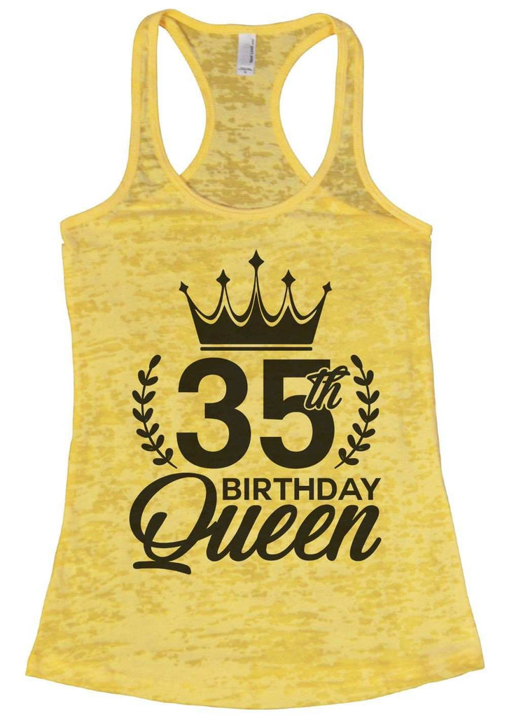 35th Birthday Queen Burnout Tank Top By Funny Threadz Funny Shirt Small / Yellow
