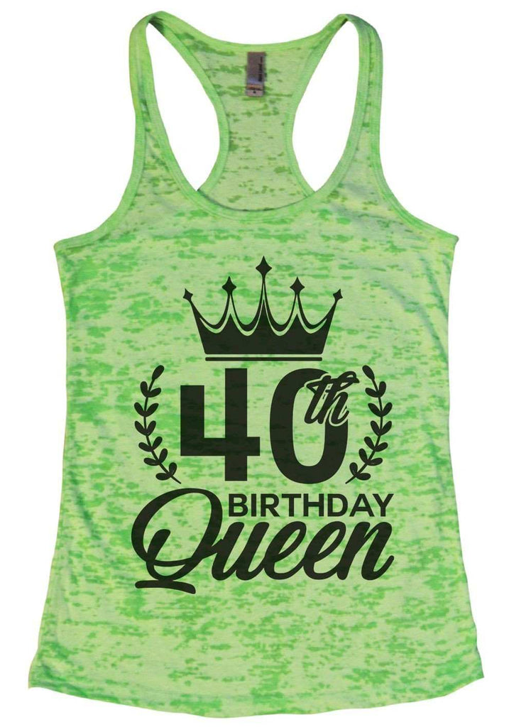 40th Birthday Queen Burnout Tank Top By Funny Threadz Funny Shirt Small / Neon Green