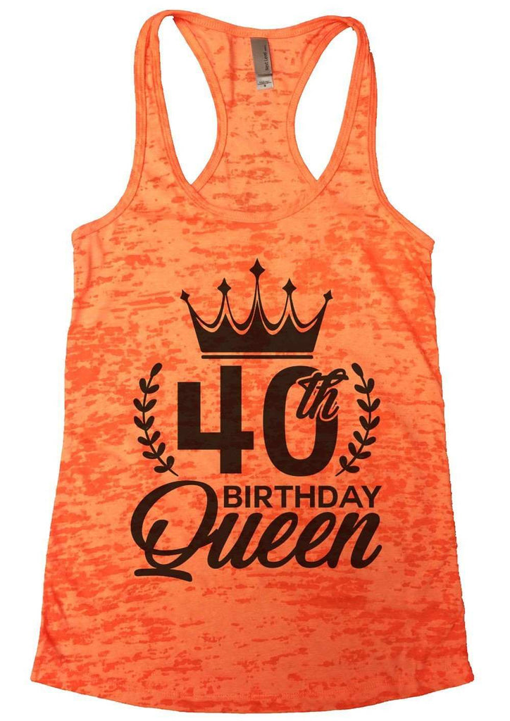 40th Birthday Queen Burnout Tank Top By Funny Threadz Funny Shirt Small / Neon Orange