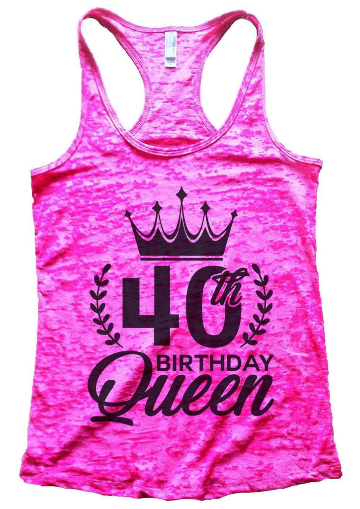 40th Birthday Queen Burnout Tank Top By Funny Threadz Funny Shirt Small / Shocking Pink