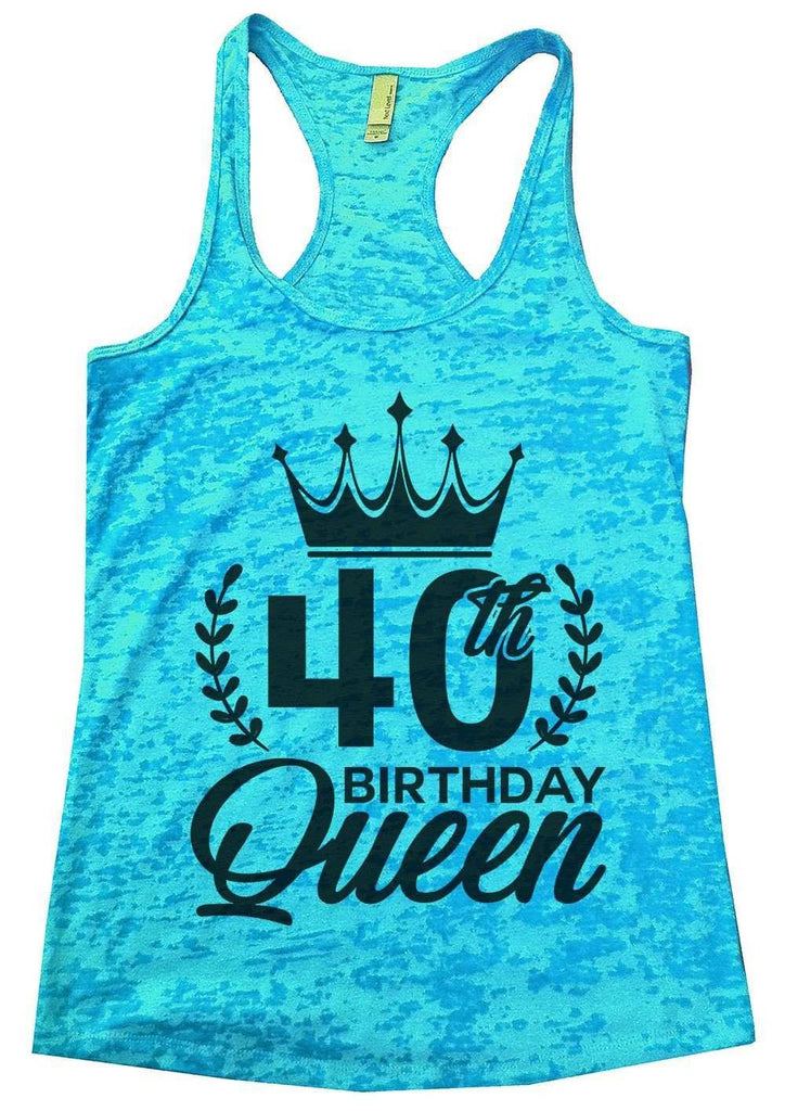 40th Birthday Queen Burnout Tank Top By Funny Threadz Funny Shirt Small / Tahiti Blue