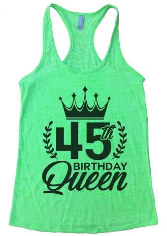 45th Birthday Queen Burnout Tank Top By Funny Threadz