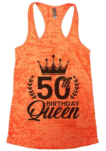 50th Birthday Queen Burnout Tank Top By Funny Threadz