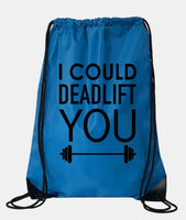 "Drawstring Gym Bag  ""I could deadlift you""  Funny Workout Squatting Gift Funny Shirt Blue Nylon Bag 14"" x 18"""
