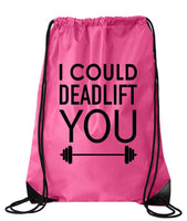 "Drawstring Gym Bag  ""I could deadlift you""  Funny Workout Squatting Gift Funny Shirt Pink Nylon Bag 14"" x 18"""