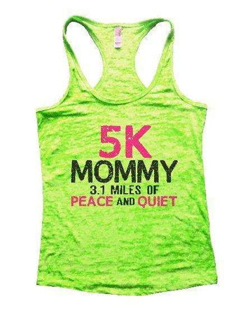 5K Mommy 3.1 Miles Of Peace And Quiet Burnout Tank Top By Funny Threadz