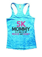 5K Mommy 3.1 Miles Of Peace And Quiet Burnout Tank Top By Funny Threadz Funny Shirt Small / Tahiti Blue