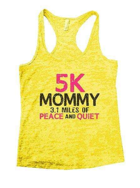 5K Mommy 3.1 Miles Of Peace And Quiet Burnout Tank Top By Funny Threadz Funny Shirt Small / Yellow