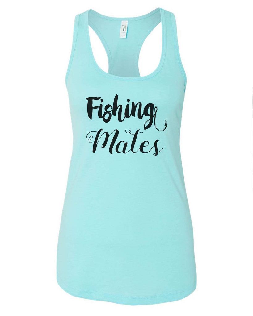 Womens Fishing Mates Grapahic Design Fitted Tank Top Funny Shirt Small / Cancun