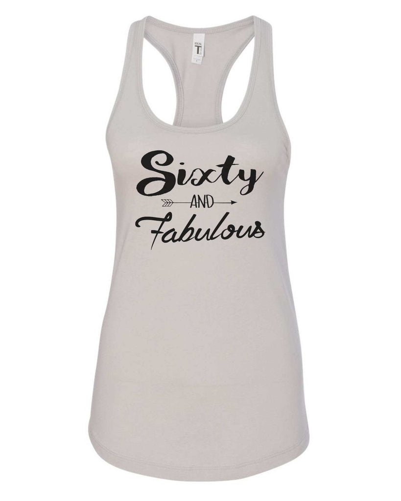 Womens Sixty And Fabulous Grapahic Design Fitted Tank Top Funny Shirt Small / Silver