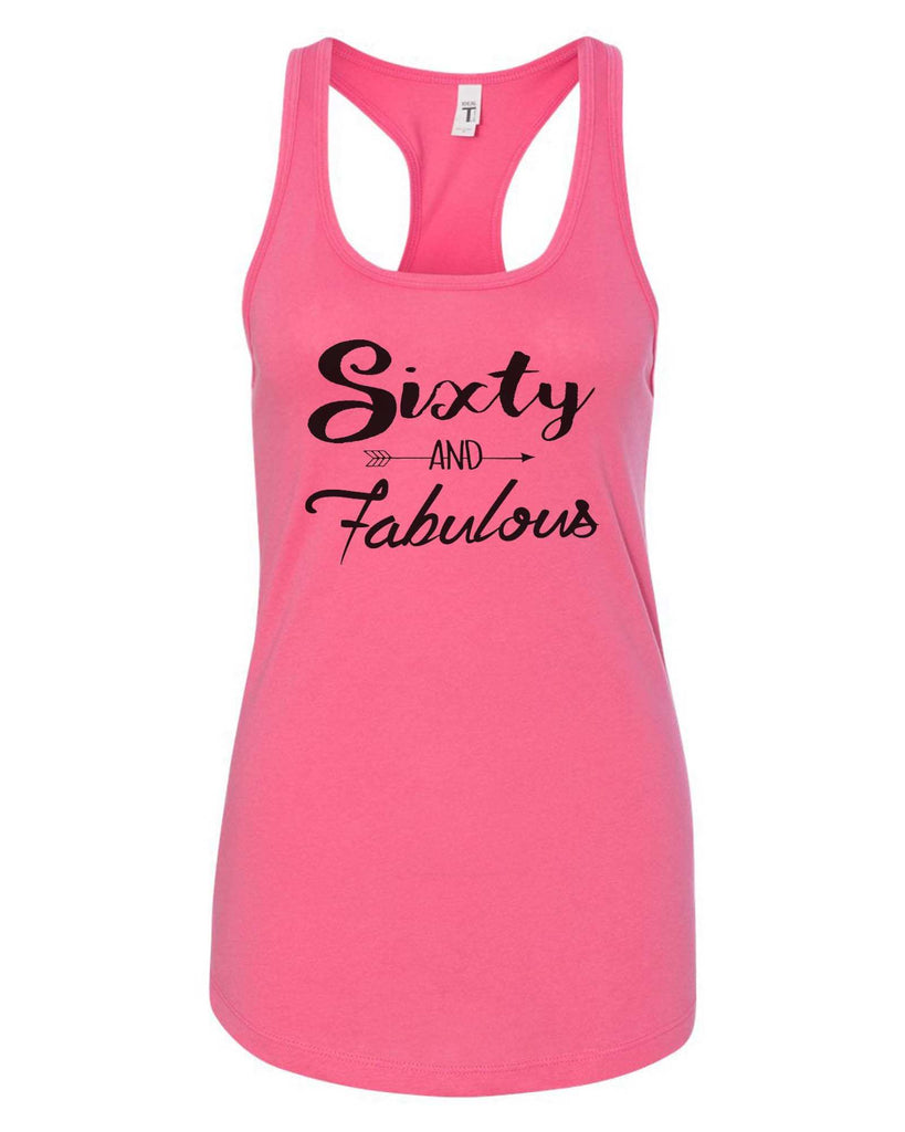 Womens Sixty And Fabulous Grapahic Design Fitted Tank Top Funny Shirt Small / Fuchsia
