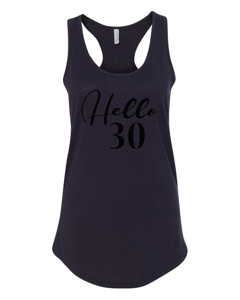 Womens Hello 30 Grapahic Design Fitted Tank Top Funny Shirt Small / Black