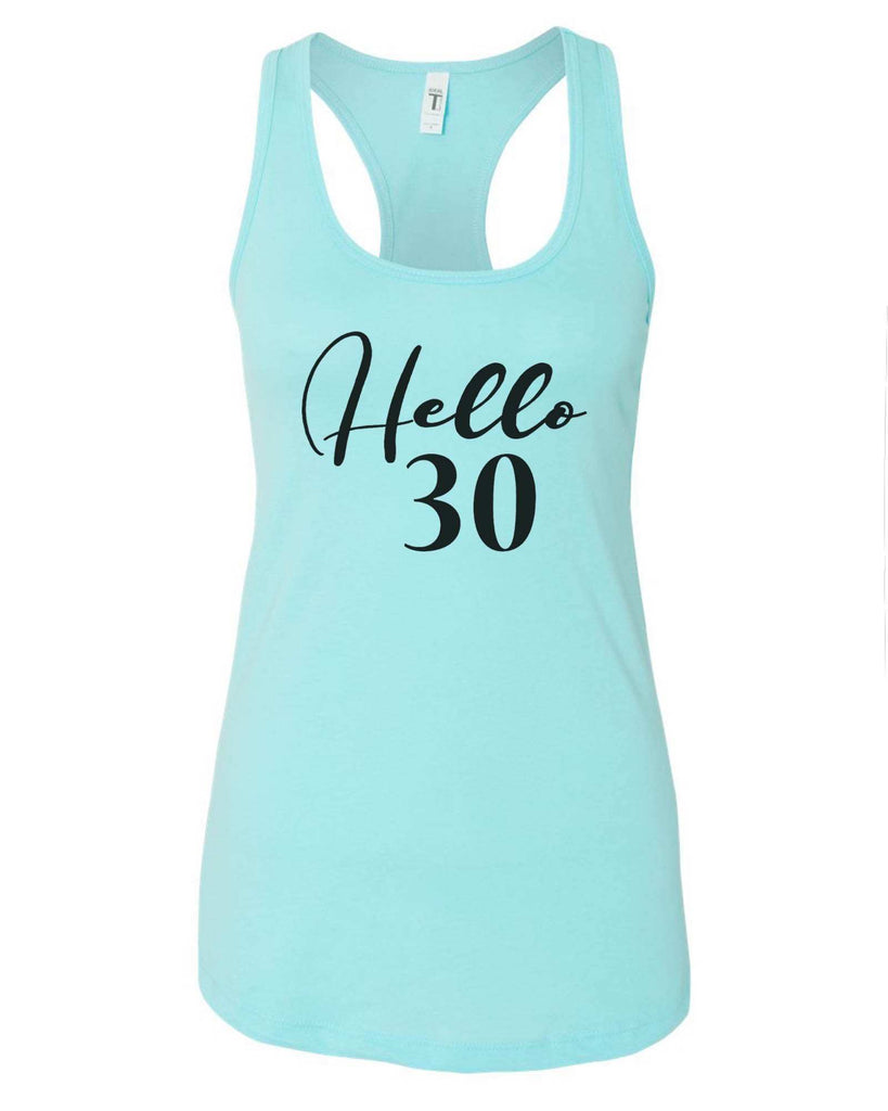 Womens Hello 30 Grapahic Design Fitted Tank Top Funny Shirt Small / Cancun