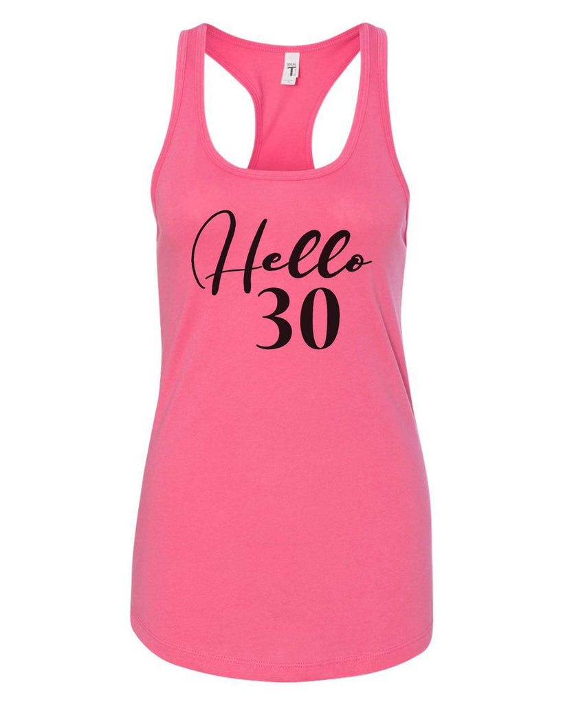 Womens Hello 30 Grapahic Design Fitted Tank Top Funny Shirt Small / Fuchsia