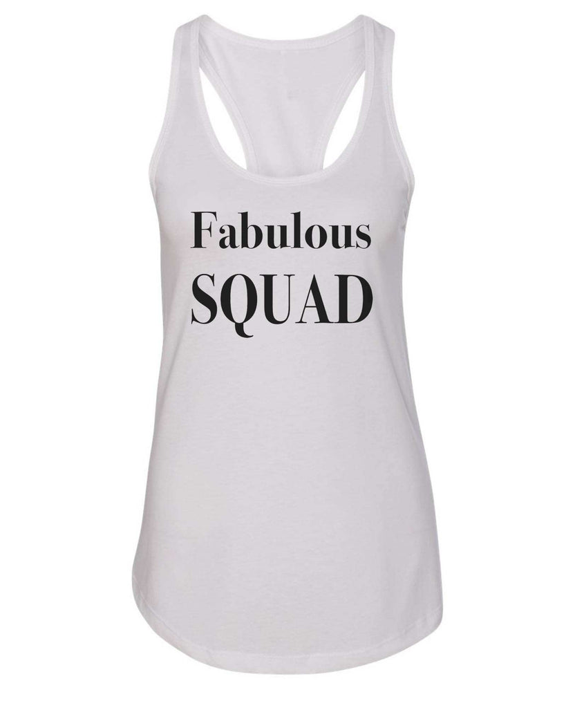 Womens Fabalous Squad Grapahic Design Fitted Tank Top Funny Shirt Small / White