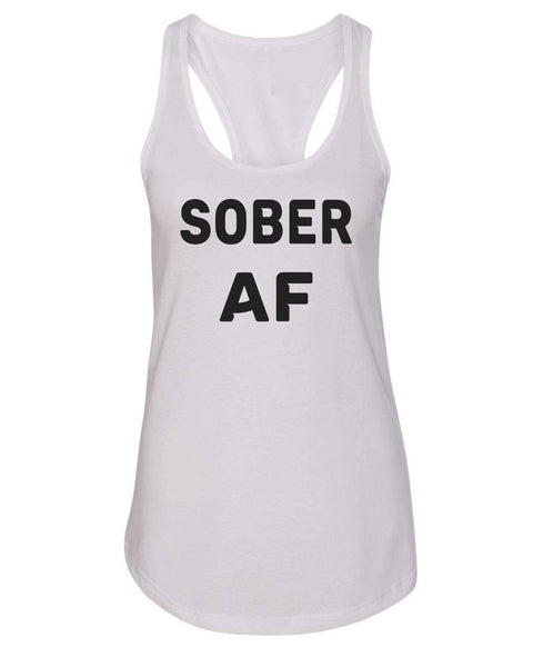 Womens Sober AF Grapahic Design Fitted Tank Top Funny Shirt Small / White