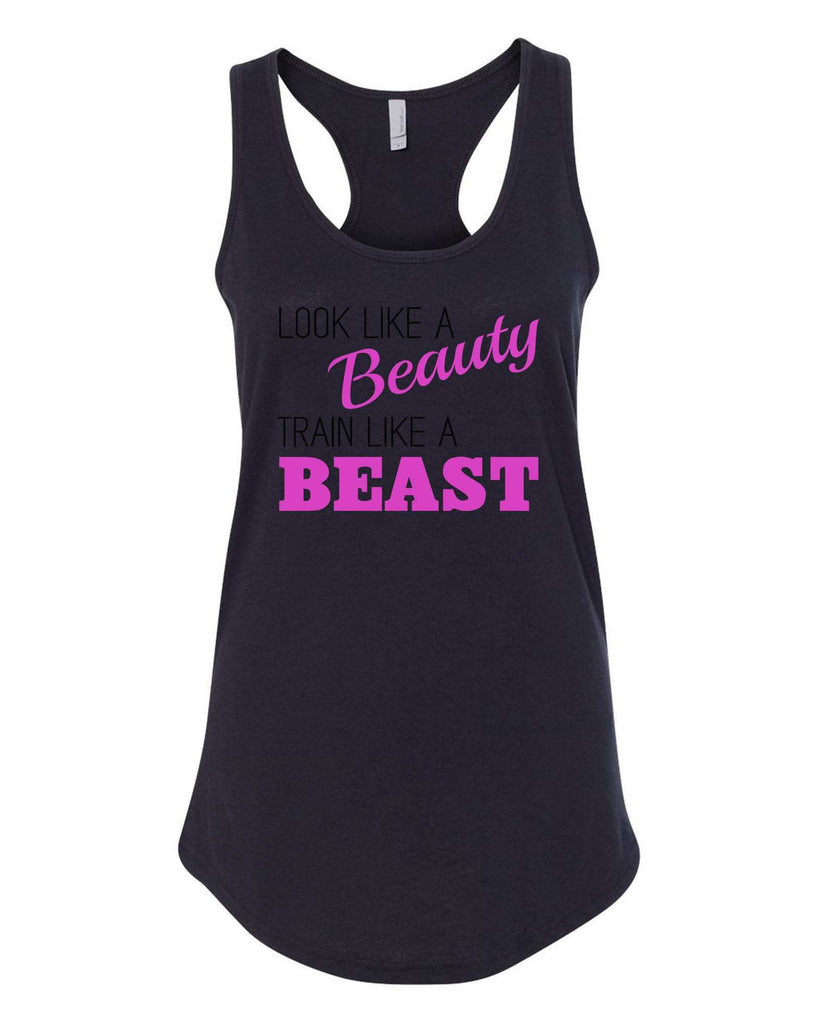Womens Look Like A Beauty Train Like A Beast Grapahic Design Fitted Tank Top Funny Shirt Small / Black