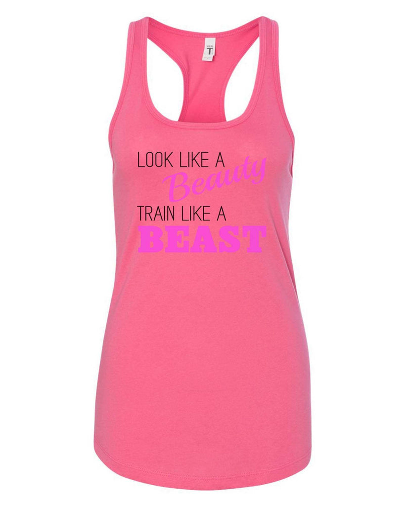 Womens Look Like A Beauty Train Like A Beast Grapahic Design Fitted Tank Top Funny Shirt Small / Fuchsia