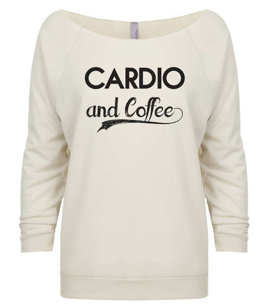 Cardio And Coffee 3/4 Sleeve Raw Edge French Terry Cut - Dolman Style Very Trendy Funny Shirt Small / Beige