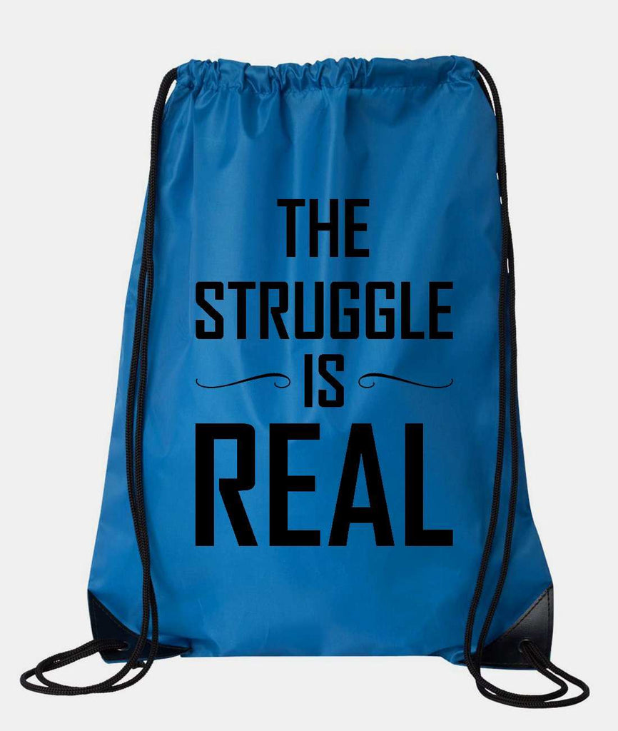 "Drawstring Gym Bag  ""The Struggle is real""  Funny Workout Squatting Gift Funny Shirt Blue Nylon Bag 14"" x 18"""