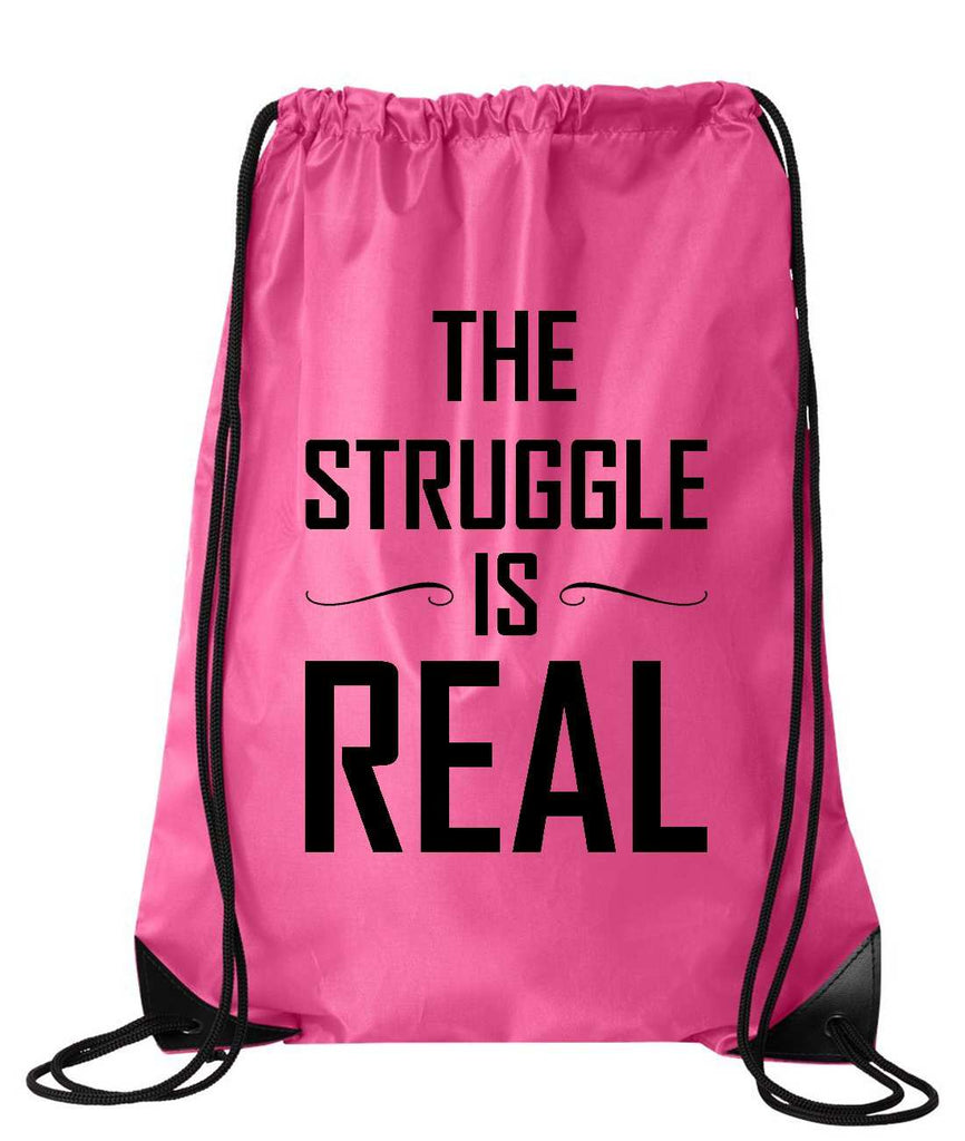 "Drawstring Gym Bag  ""The Struggle is real""  Funny Workout Squatting Gift Funny Shirt Pink Nylon Bag 14"" x 18"""