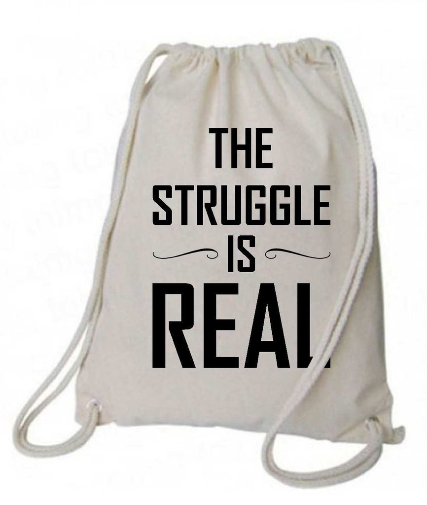 "Drawstring Gym Bag  ""The Struggle is real""  Funny Workout Squatting Gift Funny Shirt Natural Canvas Bag 14"" x 18"""