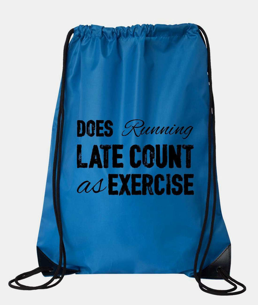 "Drawstring Gym Bag  ""Does running late count as exercise""  Funny Workout Squatting Gift Funny Shirt Blue Nylon Bag 14"" x 18"""