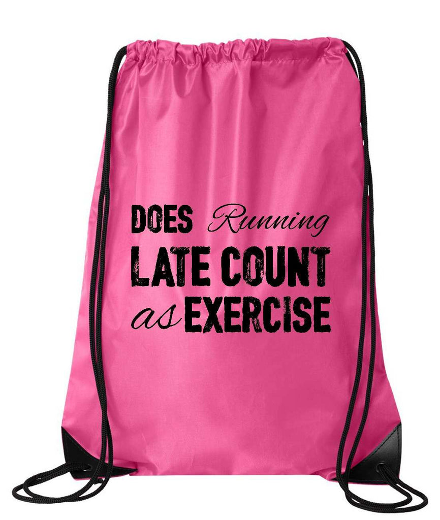 "Drawstring Gym Bag  ""Does running late count as exercise""  Funny Workout Squatting Gift Funny Shirt Pink Nylon Bag 14"" x 18"""