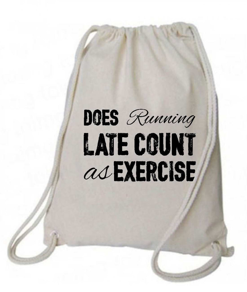 "Drawstring Gym Bag  ""Does running late count as exercise""  Funny Workout Squatting Gift Funny Shirt Natural Canvas Bag 14"" x 18"""