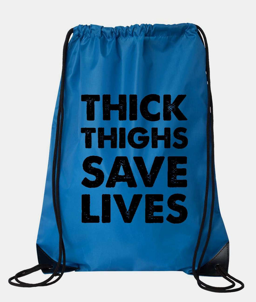 "Drawstring Gym Bag  ""Thick Thighs Save Lives""  Funny Workout Squatting Gift Funny Shirt Blue Nylon Bag 14"" x 18"""