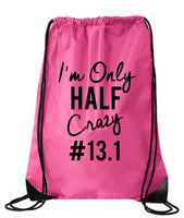 "Drawstring Gym Bag  ""I'm Only HALF Crazy #13.1""  Funny Workout Squatting Gift Funny Shirt Pink Nylon Bag 14"" x 18"""