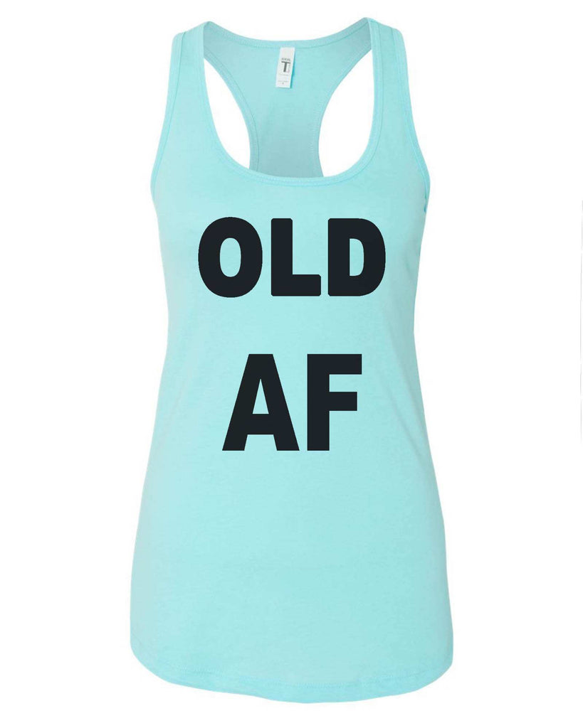 Womens Old AF Grapahic Design Fitted Tank Top Funny Shirt Small / Cancun